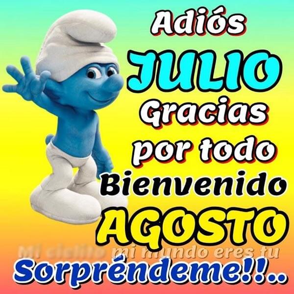 Adios Julio Bienvenido Agosto Para Facebook