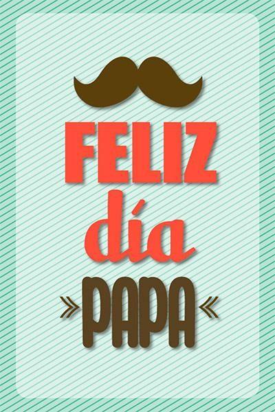 Imagenes de carteles feliz día papá para enviar por mensaje
