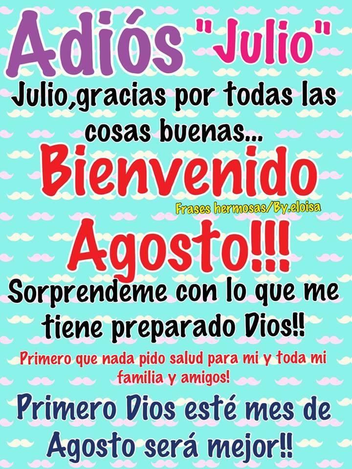 Adios Julio Bienvenido Agosto Frases en imagenes para compartir