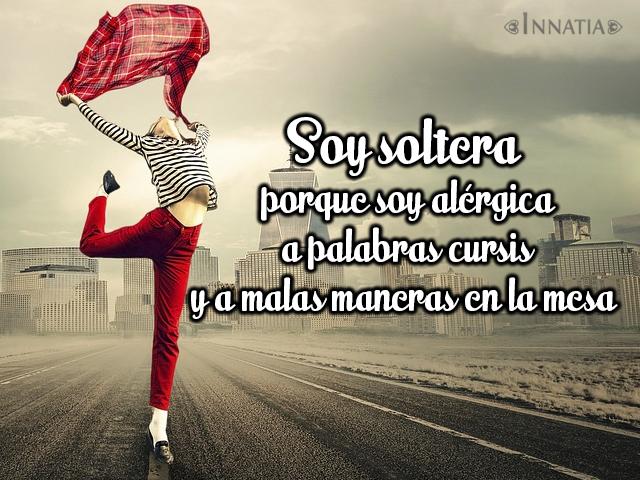 Imágenes Con Frases De Soltera