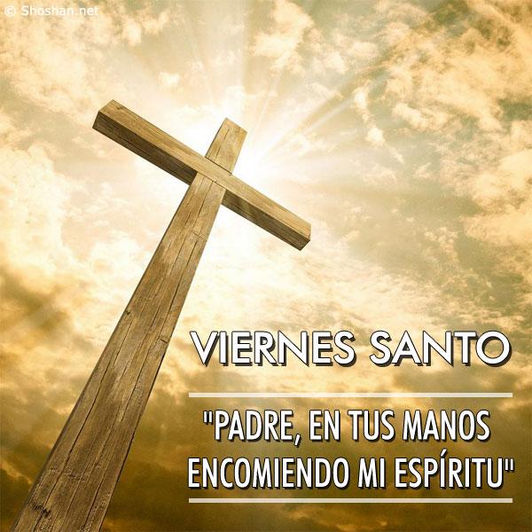 Imagenes Con Mensajes Cristianos Para Compartir el Viernes Santo